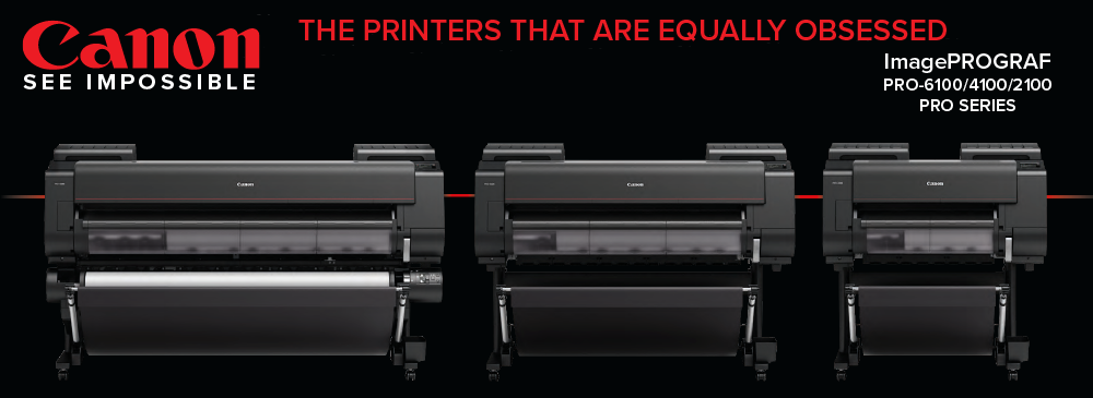 Canon ImagePROGRAF Pro-2100, Pro 4100 or Pro-6100 Printers